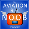 Aviation RC Noob Podcast