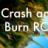 Crash and Burn RC